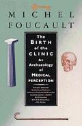 Birth of the Clinic An Archaeology of Medical Perception
