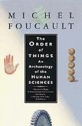 Order of Things An Archaeology of the Human Sciences