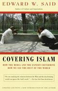 Covering Islam How the Media and the Experts Determine How We See the Rest of the World