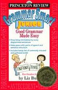 Princeton Review Grammar Smart Junior Good Grammar Made Easy/Grades 6-8