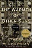 Warmth of Other Suns : The Epic Story of America's Great Migration