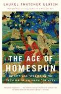 Age of Homespun Objects and Stories in the Creation of an American Myth