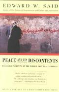 Peace and Its Discontents Essays on Palestine in the Middle East Peace Process