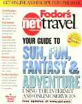 Fodor's Net Travel: Your Guide to Sun, Fun, Fantasy and Adventure: Using the Internet and On...