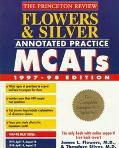 Flowers and Silver Annotated Practice MCAT, 1997-98 (Princeton Review Series)