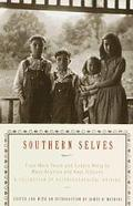 Southern Selves From Mark Twain and Eudora Welty to Maya Angelou and Kaye Gibbons  A Collect...