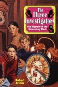 The Mystery of the Screaming Clock (The Three Investigators Series #9) - Robert Arthur - Pap...