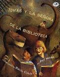 Tomas Y LA Senora De LA Biblioteca/Tomas and the Library Lady