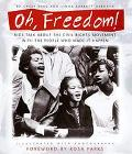 Oh, Freedom!: Kids Talk about the Civil Rights Movement with the People Who Made It Happen -...