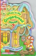 Who's in My Gingerbread House?