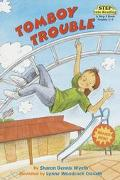 Tomboy Trouble: (Step into Reading Books Series: A Step 3 Book) - Sharon Dennis Dennis Wyeth...