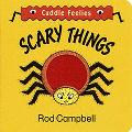 Cuddle Feelies #1: Scary Things, Vol. 1 - Rod Campbell