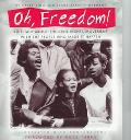 Oh, Freedom! Kids Talk About the Civil Rights Movement With the People Who Made It Happen
