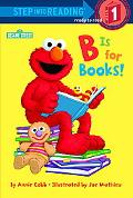 B Is for Books! (Step into Reading Books Series: Early Step into Reading)