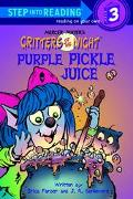 Purple Pickle Juice: Mercer Mayer's Critters of the Night (Step into Reading Books Series: A...