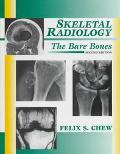 Skeletal Radiology: The Bare Bones