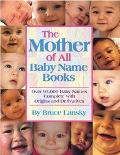 Mother of All Baby Name Books Over 94,000 Baby Names Complete With Origins and Meanings