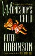 Wednesday's Child - Peter Robinson - Hardcover - 1st U.S. ed