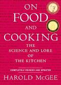 On Food and Cooking The Science and Lore of the Kitchen