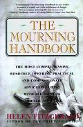 Mourning Handbook The Most Comprehensive Resource Offering Practical and Compassionate Advic...
