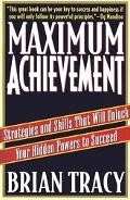 Maximum Achievement Strategies and Skills That Will Unlock Your Hidden Powers to Succeed