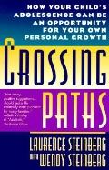 Crossing Paths: How Your Child's Adolescence Can Be an Opportunity for Your Own Personal Growth