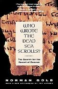 Who Wrote the Dead Sea Scrolls? The Search for the Secret of Qumran