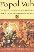 Popol Vuh The Mayan Book of the Dawn of Life
