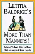 Letitia Baldrige's More Than Manners! Raising Today's Kids to Have Kind Manners & Good Hearts