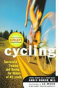 Smart Cycling Successful Training and Racing for Riders of All Levels