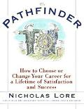 Pathfinder How to Choose or Change Your Career for a Lifetime of Satisfaction and Success