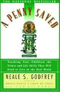 Penny Saved Teaching Your Children the Values and Life Skills They Will Need to Live in the ...