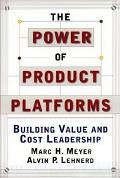 Power of Product Platforms Building Value and Cost Leadership