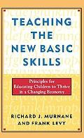 Teaching the New Basic Skills Principles for Educating Children to Thrive in a Changing Economy