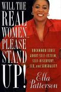 Will the Real Women...Please Stand Up! Uncommon Sense About Sex, Sensuality, and Self-Discovery