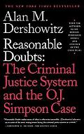 Reasonable Doubts The Criminal Justice System and the O.J. Simpson Case