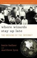 Where Wizards Stay Up Late The Origins of the Internet