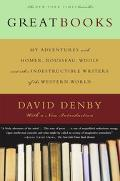 Great Books My Adventures With Homer, Rousseau, Woolf, and Other Indestructible Writers of t...
