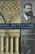 Living Architecture A Biography of H. H. Richardson
