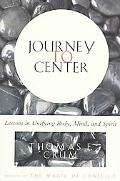 Journey to Center Lessons in Unifying Body, Mind, and Spirit