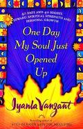 One Day My Soul Just Opened Up 40 Days and 40 Nights Towards Spiritual Strength and Personal...