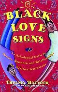 Black Love Signs An Astrological Guide to Passion, Romance, and Relationships for African Am...
