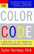 Color Code A New Way to See Yourself, Your Relationships, and Life