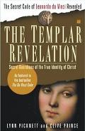 Templar Revelation Secret Guardians of the True Identity of Christ