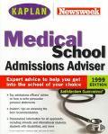 Kaplan Medical School Admissions Advisor, 1999 Edition