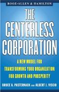 Centerless Corporation A New Model for Transforming Your Organization for Growth and Prosperity