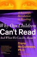 Why Our Children Can't Read and What We Can Do About It A Scientific Revolution in Reading