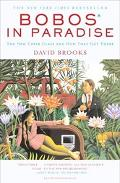 Bobos in Paradise The New Upper Class and How They Got There