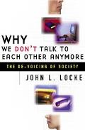 Why We Don't Talk to Each Other Anymore: The de-Voicing of Society
