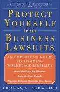 Protect Yourself from Business Lawsuits An Employee's Guide to Avoiding Workplace Liability